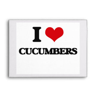 I love Cucumbers Envelopes