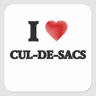 I love Cul-De-Sacs Square Sticker