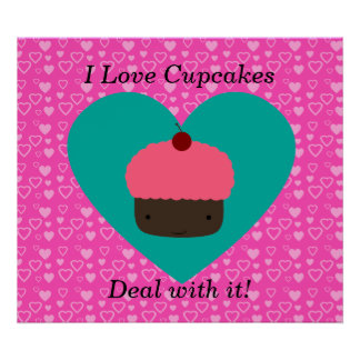I love cupcake deal with it print