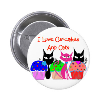 """""""I love cupcakes and cats""""--Cupcake Lovers Gifts Button"""
