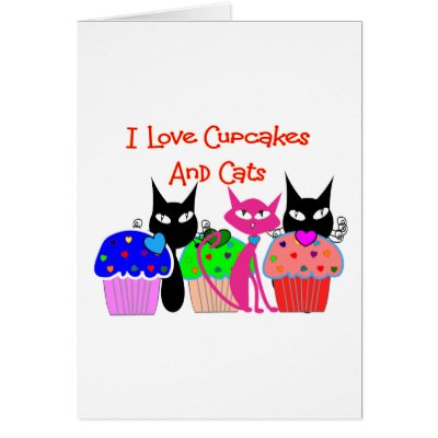Kini, Felicidades!!! I_love_cupcakes_and_cats_cupcake_lovers_gifts_card-p137532249166701916qi0i_400