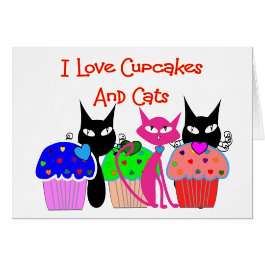 """""""I love cupcakes and cats""""--Cupcake Lovers Gifts Card"""