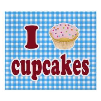 I Love Cupcakes Posters