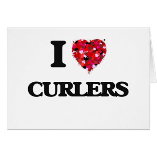 I love Curlers Greeting Card