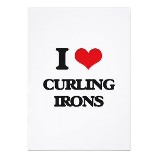 I love Curling Irons 5x7 Paper Invitation Card