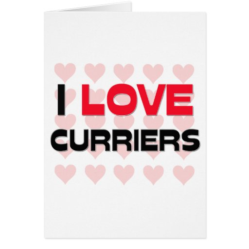 I LOVE CURRIERS GREETING CARD