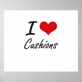 I love Cushions Poster