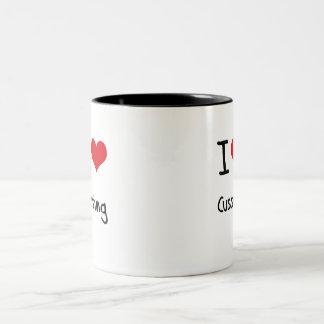 I love Cussing Mugs