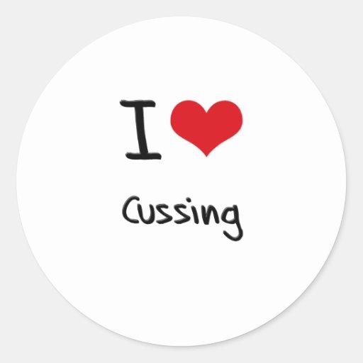 I love Cussing Sticker