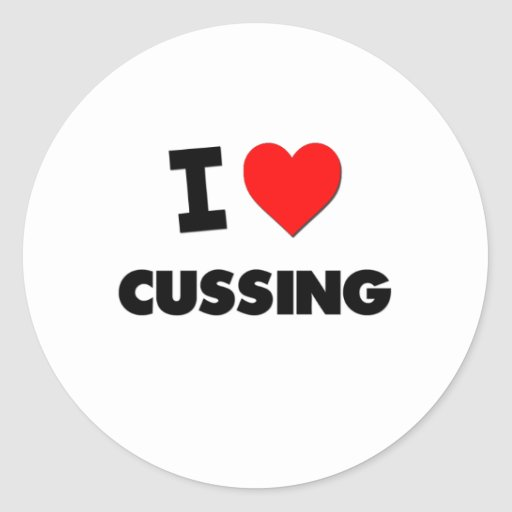 I love Cussing Stickers