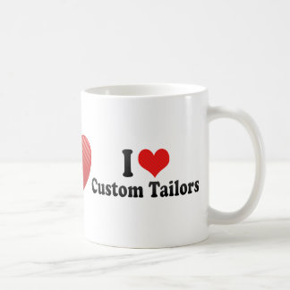 I Love Custom Tailors Classic White Coffee Mug