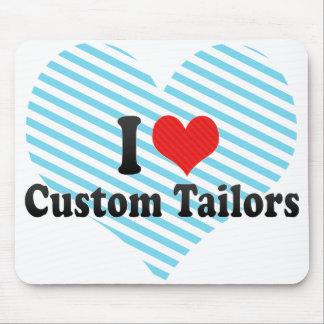 I Love Custom Tailors Mouse Pad