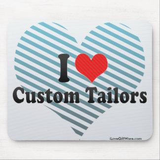 I Love Custom Tailors Mousepad