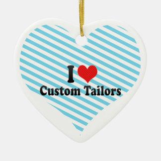 I Love Custom Tailors Ornaments