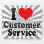 I love Customer Service Mouse Pad