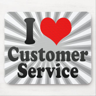 I love Customer Service Mouse Pad