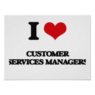 I love Customer Services Managers Print