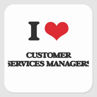 I love Customer Services Managers Square Sticker