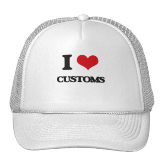 I love Customs Hat