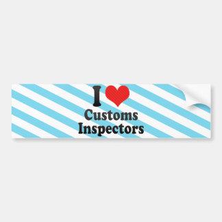 I Love Customs Inspectors Bumper Sticker