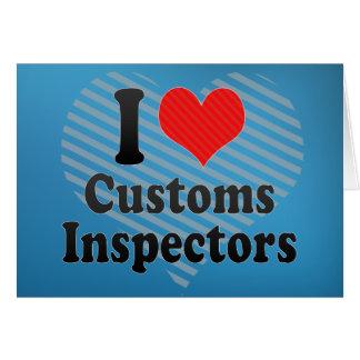 I Love Customs Inspectors Greeting Cards