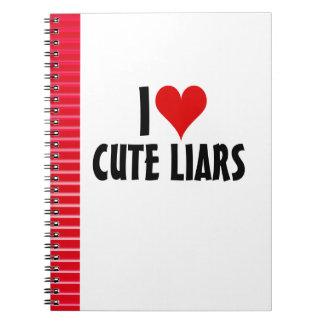 I Love Cute Liars Notebook
