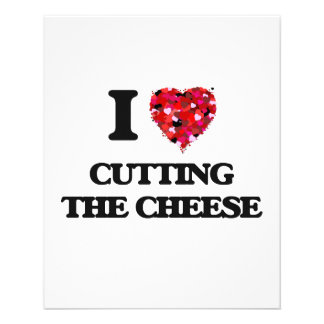 """I love Cutting The Cheese 4.5"""" X 5.6"""" Flyer"""