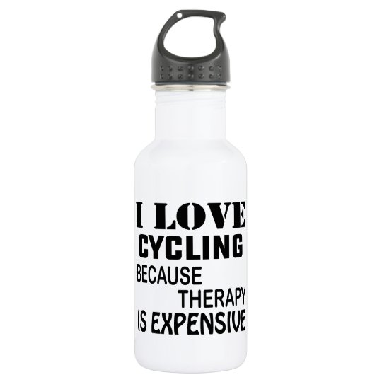 I Love Cycling Because Therapy Is Expensive Stainless Steel Water