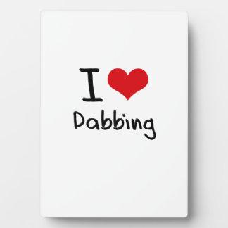 I Love Dabbing Display Plaques