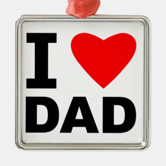 I Love Dad Metal Ornament