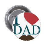I love dad mustache buttons