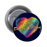 I Love Daddy and Papa Pinback Buttons
