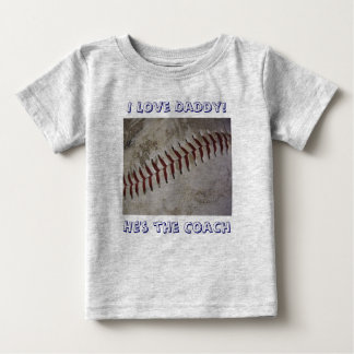 """I Love Daddy!, He's the Coach"" Infant T-shirt"