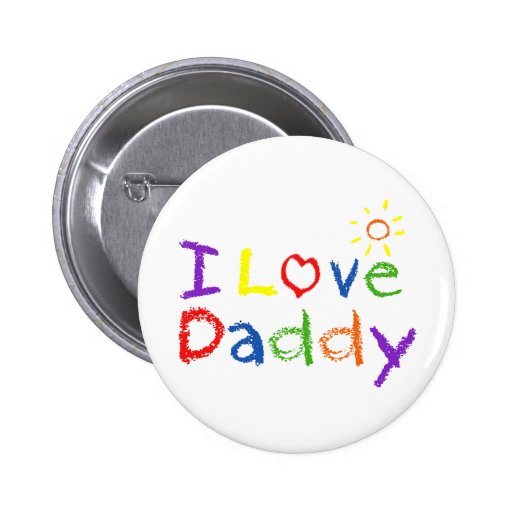 I Love Daddy Pinback Buttons