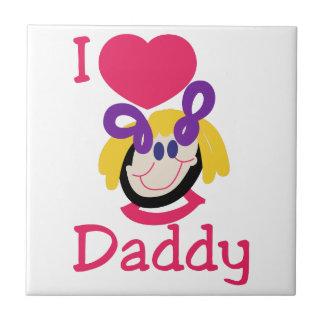 I Love Daddy Tile