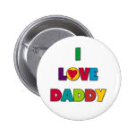 I Love Daddy Tshirts and Gifts Button