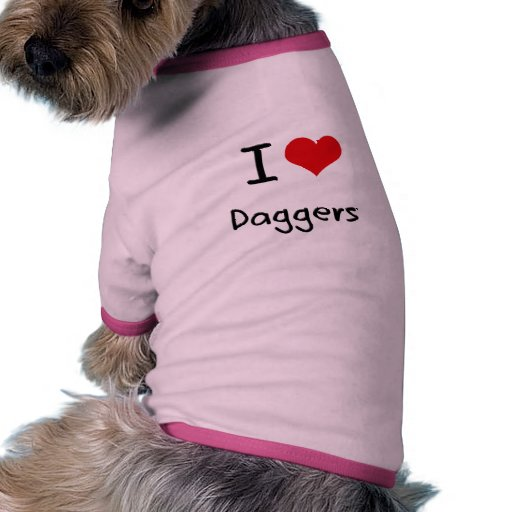 I Love Daggers Doggie Tshirt