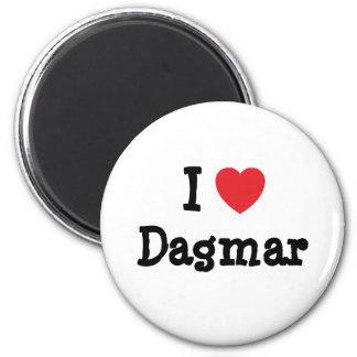 I love Dagmar heart T-Shirt Fridge Magnets