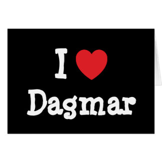 I love Dagmar heart T-Shirt Greeting Card