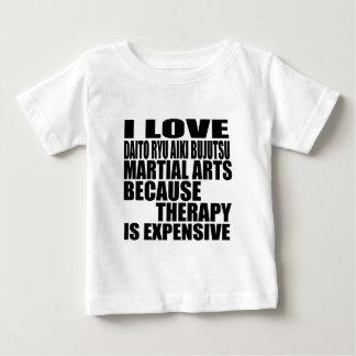 I LOVE DAITO RYU AIKI BUJUTSU MARTIAL ARTS BECAUSE BABY T-Shirt