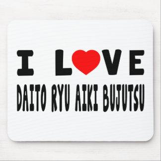 I Love Daito Ryu Aiki Bujutsu Martial Arts Mousepads