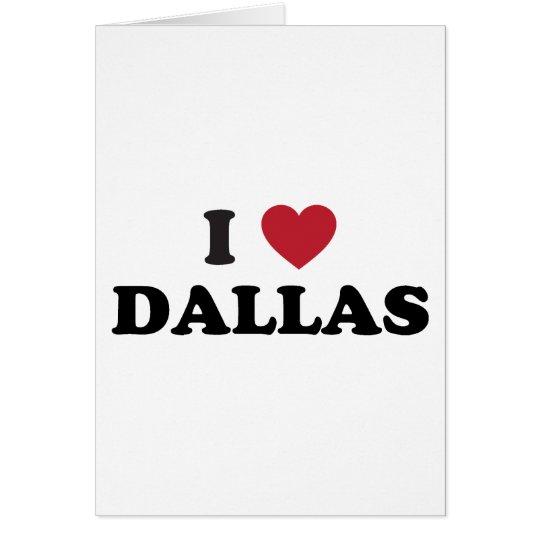 I Love Dallas Texas Card
