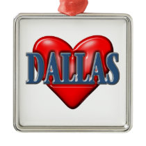 I love Dallas Texas Metal Ornament