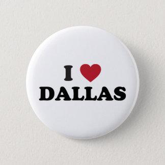 I Love Dallas Texas Pinback Button