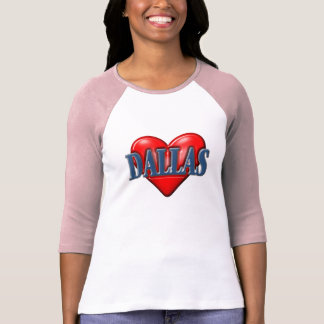 I love Dallas Texas T-Shirt