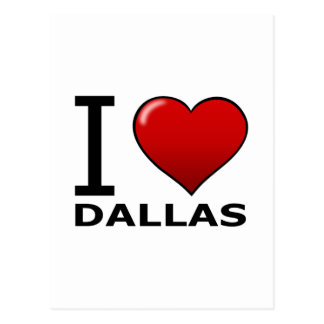 I LOVE DALLAS,TX - TEXAS POSTCARD