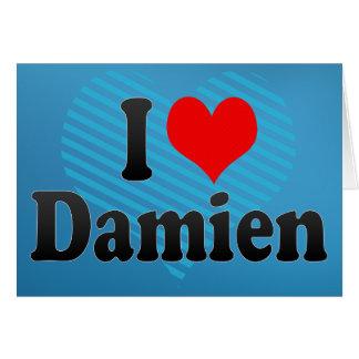 I love Damien Card