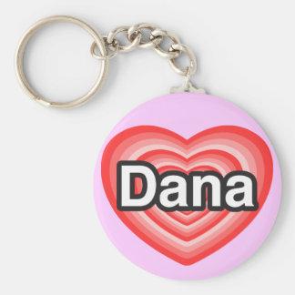 I love Dana. I love you Dana. Heart Keychain
