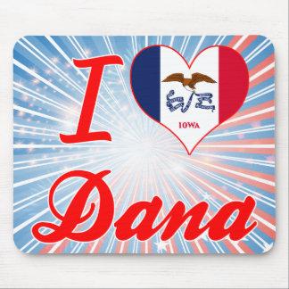 I Love Dana, Iowa Mousepad