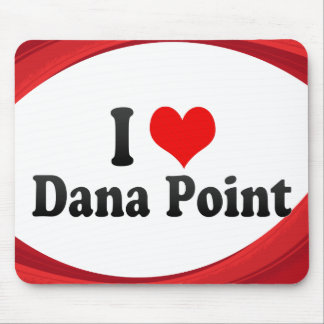 I Love Dana Point, United States Mouse Pads